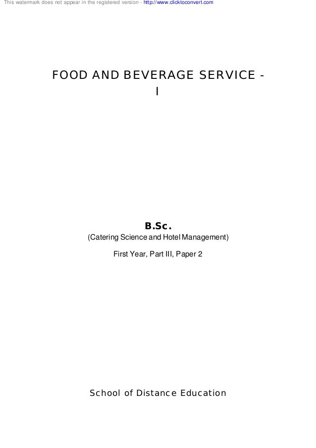 FOOD AND BEVERAGE SERVICE - I B.Sc. (Catering Science and Hotel Management) First Year, Part III, Paper 2 School of Distan...