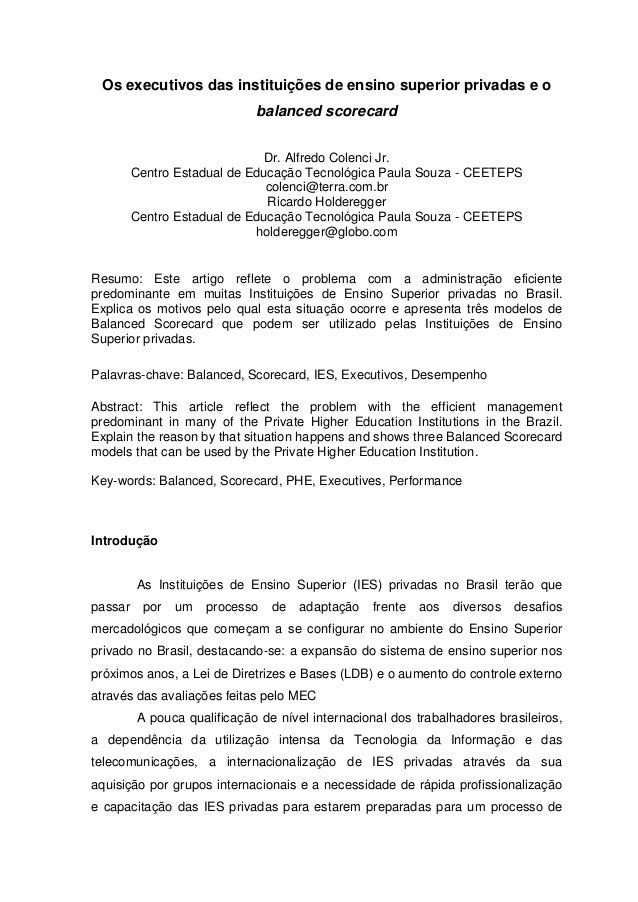Os executivos das instituições de ensino superior privadas e o balanced scorecard Dr. Alfredo Colenci Jr. Centro Estadual ...