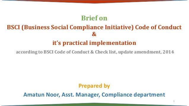Brief on BSCI (Business Social Compliance Initiative) Code of Conduct & it's practical implementation according to BSCI Co...