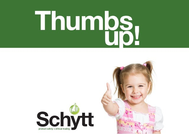 Thumbs up! Schyttproduct safety + ethical trading