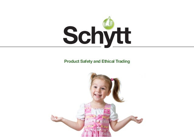 Product Safety and Ethical Trading Schytt