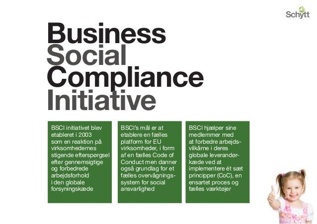Business Social Compliance Initiative BSCI initiativet blev etableret i 2003 som en reaktion på virksomhedernes stigende e...