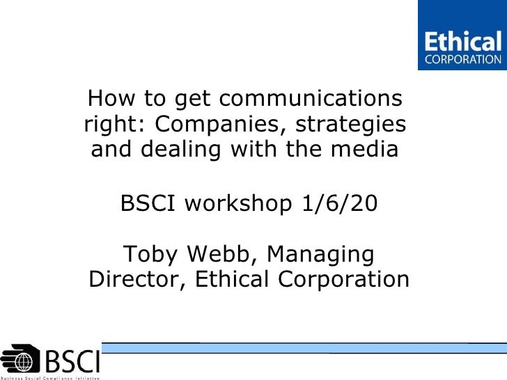 http://www.clc.net.in/Portals/0/BSCI_logo_black.jpg<br />How to get communications right: Companies, strategies and dealin...