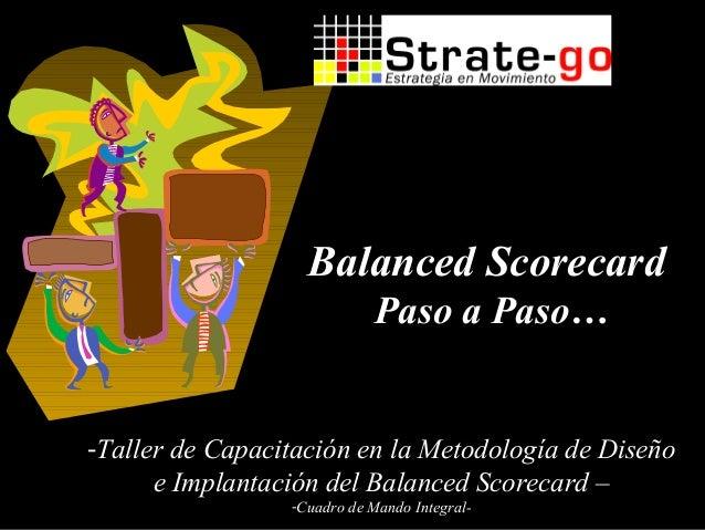 -Taller de Capacitación en la Metodología de Diseñoe Implantación del Balanced Scorecard –-Cuadro de Mando Integral-Balanc...