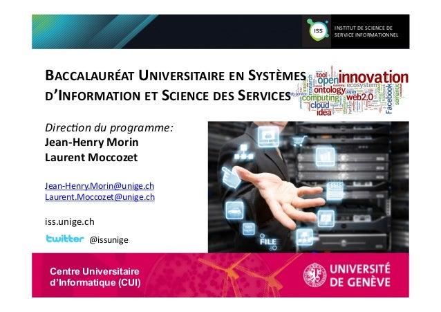 BACCALAURÉAT  UNIVERSITAIRE  EN  SYSTÈMES   D'INFORMATION  ET  SCIENCE  DES  SERVICES   Direc&on  du ...