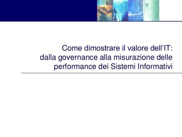 Come dimostrare il valore dell'IT: dalla governance alla misurazione delle performance dei Sistemi Informativi
