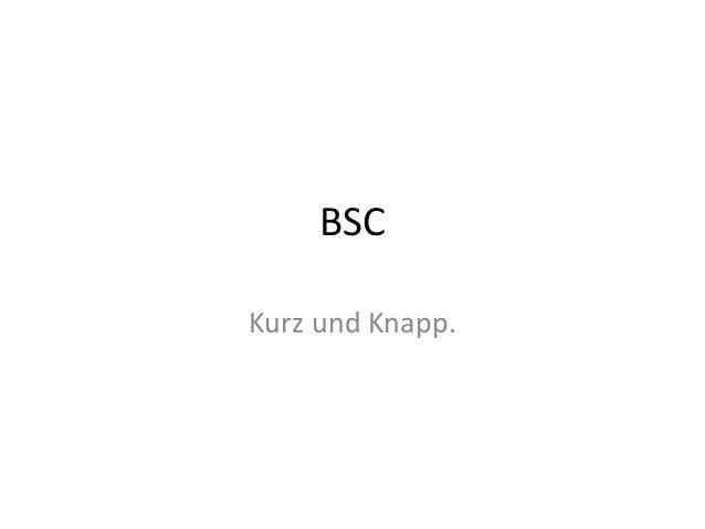 BSC  Kurz und Knapp.