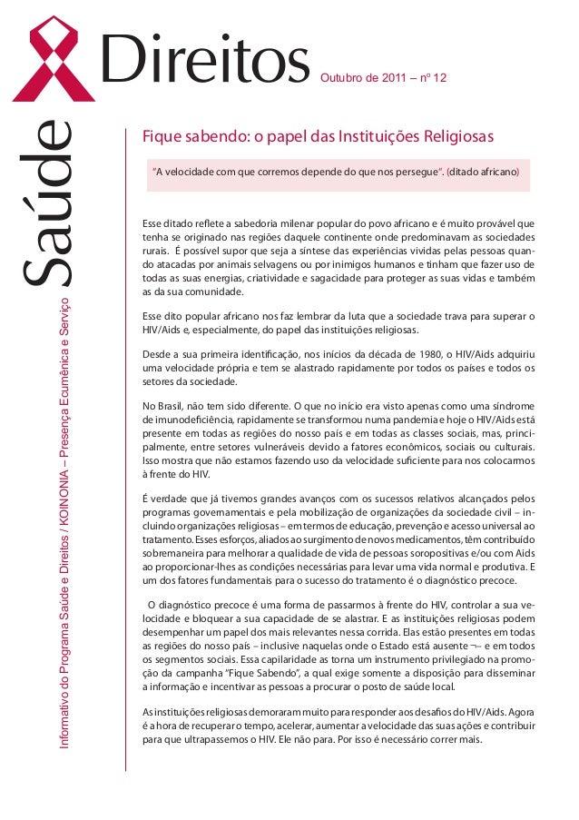 Outubro de 2011 – no 12 InformativodoProgramaSaúdeeDireitos/KOINONIA–PresençaEcumênicaeServiço Fique sabendo: o papel das ...