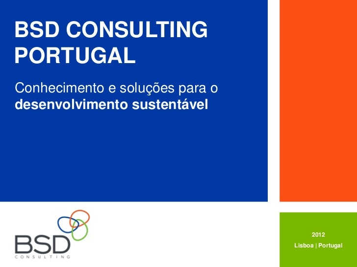 BSD CONSULTINGPORTUGALConhecimento e soluções para odesenvolvimento sustentável                                       2012...