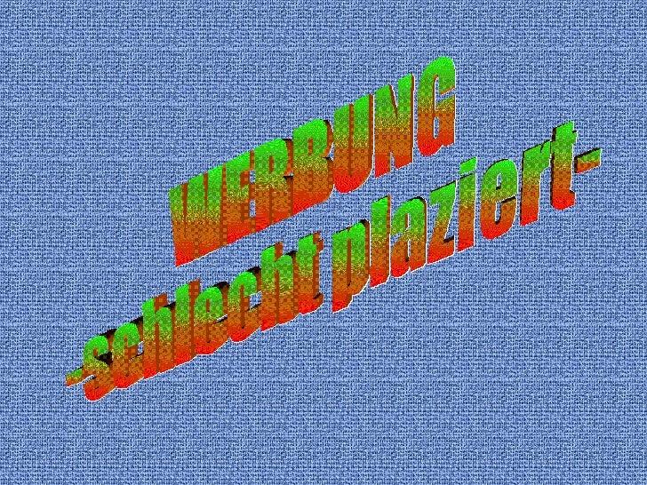 WERBUNG -schlecht plaziert-