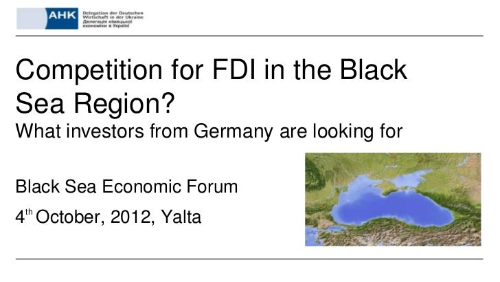 Competition for FDI in the BlackSea Region?What investors from Germany are looking forBlack Sea Economic Forum4th October,...