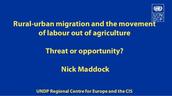 Rural-urban migration and the movement       of labour out of agriculture          Threat or opportunity?                 ...