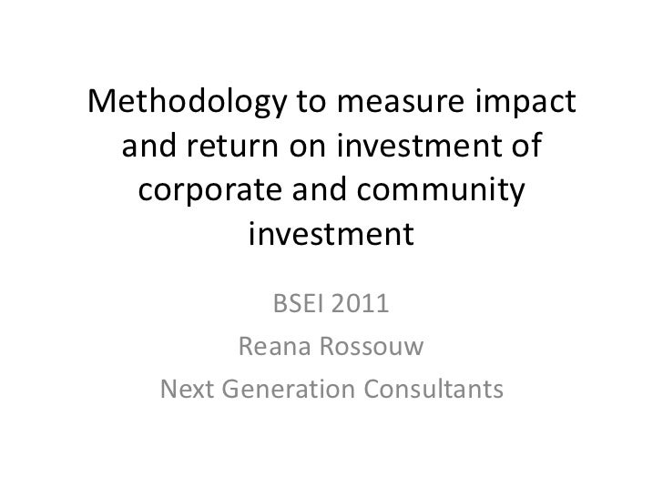 Methodology to measure impact and return on investment of  corporate and community         investment            BSEI 2011...