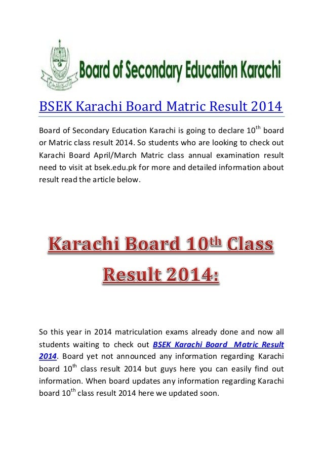 BSEK Karachi Board Matric Result 2014 Board of Secondary Education Karachi is going to declare 10th board or Matric class ...