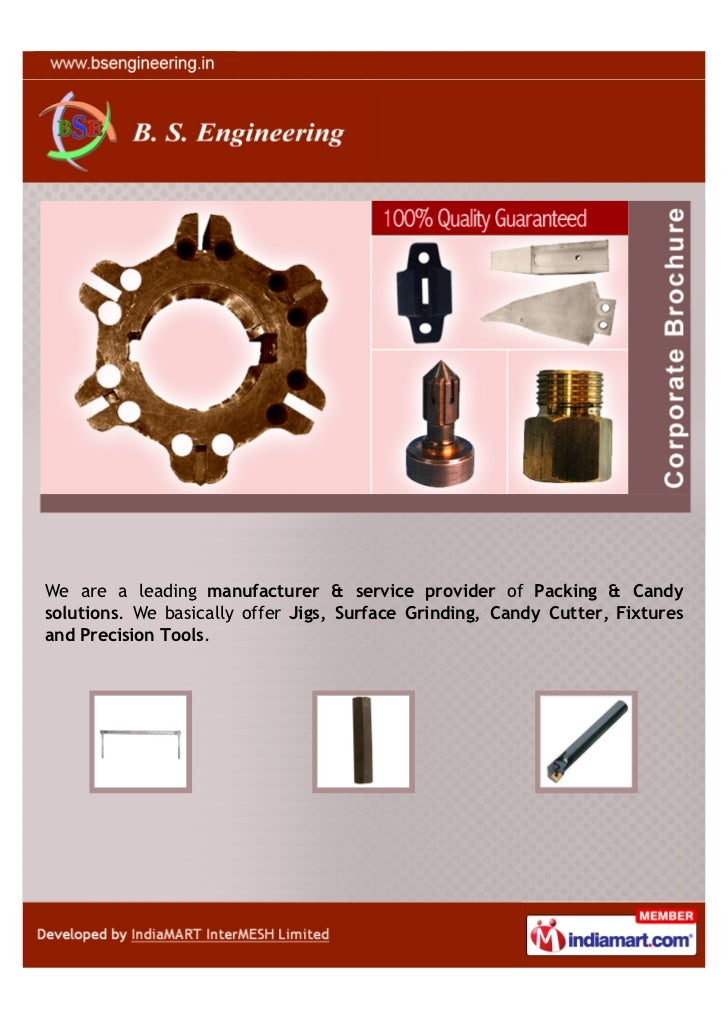 We are a leading manufacturer & service provider of Packing & Candysolutions. We basically offer Jigs, Surface Grinding, C...