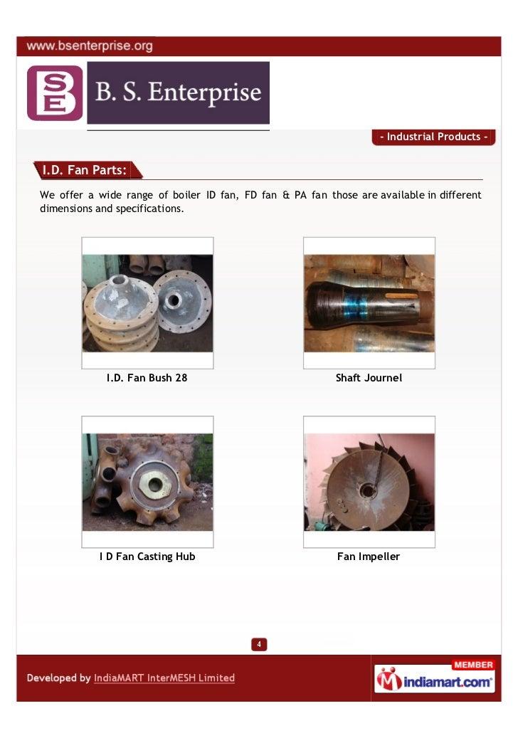 - Industrial Products -I.D. Fan Parts:We offer a wide range of boiler ID fan, FD fan & PA fan those are available in diffe...