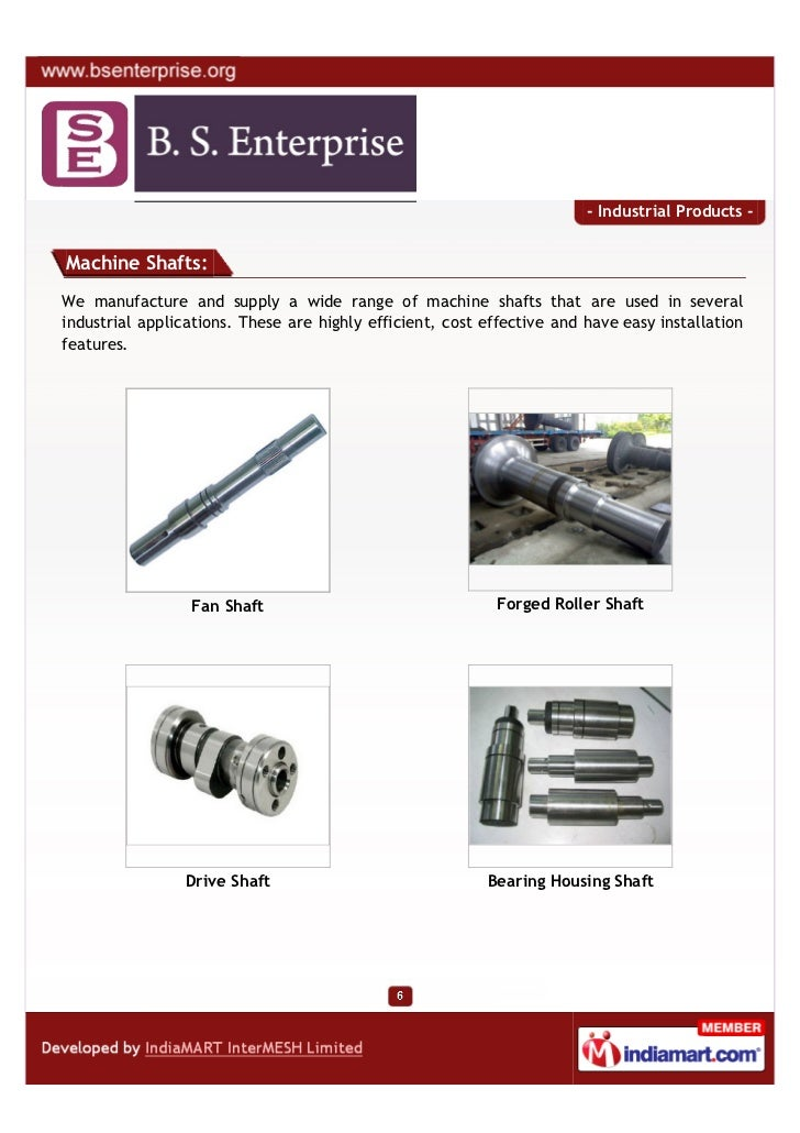 - Industrial Products -Machine Shafts:We manufacture and supply a wide range of machine shafts that are used in severalind...