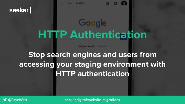 @FayeWatt seeker.digital/website-migrations HTTP Authentication Stop search engines and users from accessing your staging ...