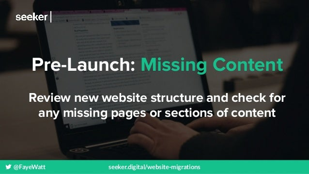 @FayeWatt seeker.digital/website-migrations Pre-Launch: Missing Content Review new website structure and check for any mis...