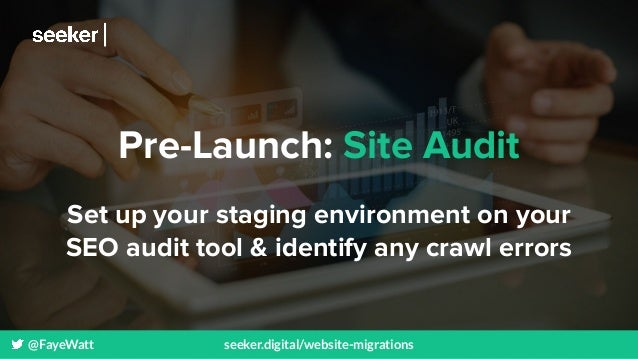 @FayeWatt seeker.digital/website-migrations Pre-Launch: Site Audit Set up your staging environment on your SEO audit tool ...
