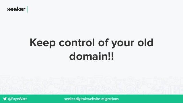 @FayeWatt seeker.digital/website-migrations Keep control of your old domain!!