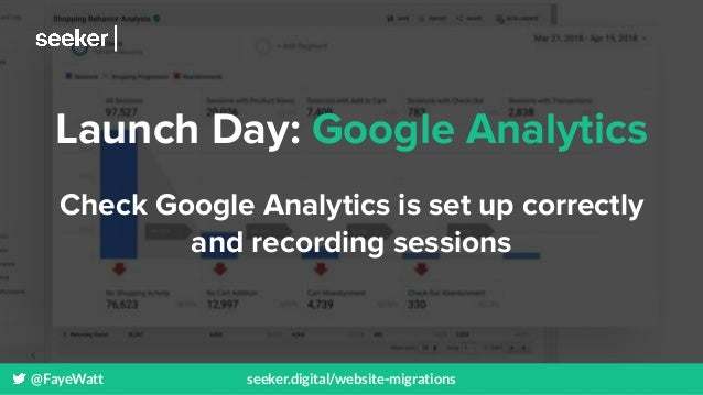 @FayeWatt seeker.digital/website-migrations Launch Day: Google Analytics Check Google Analytics is set up correctly and re...