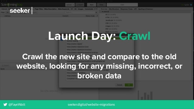 @FayeWatt seeker.digital/website-migrations Launch Day: Crawl Crawl the new site and compare to the old website, looking f...