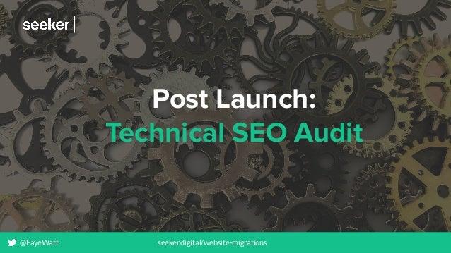 @FayeWatt seeker.digital/website-migrations Post Launch: Technical SEO Audit @FayeWatt seeker.digital/website-migrations