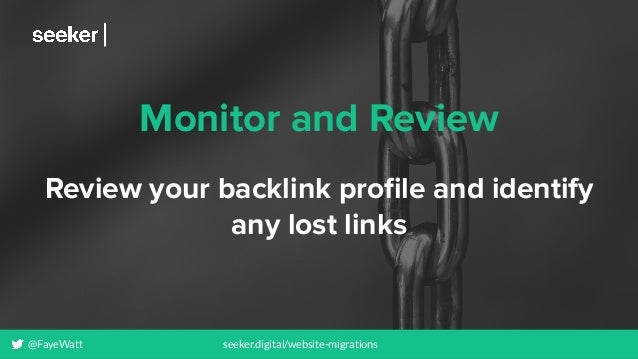 @FayeWatt seeker.digital/website-migrations Monitor and Review Review your backlink profile and identify any lost links