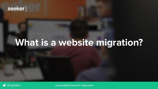 What is a website migration? @FayeWatt seeker.digital/website-migrations