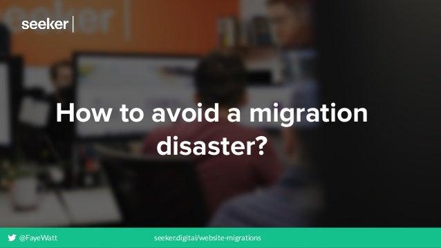 How to avoid a migration disaster? @FayeWatt seeker.digital/website-migrations
