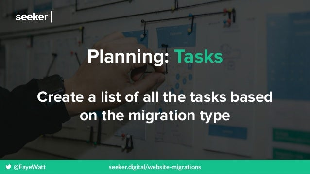 @FayeWatt seeker.digital/website-migrations Planning: Tasks Create a list of all the tasks based on the migration type