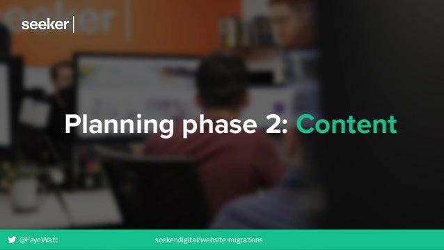 Planning phase 2: Content @FayeWatt seeker.digital/website-migrations