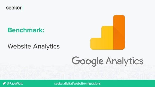 @FayeWatt seeker.digital/website-migrations Benchmark: Website Analytics