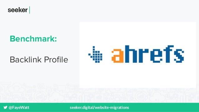 @FayeWatt seeker.digital/website-migrations Benchmark: Backlink Profile
