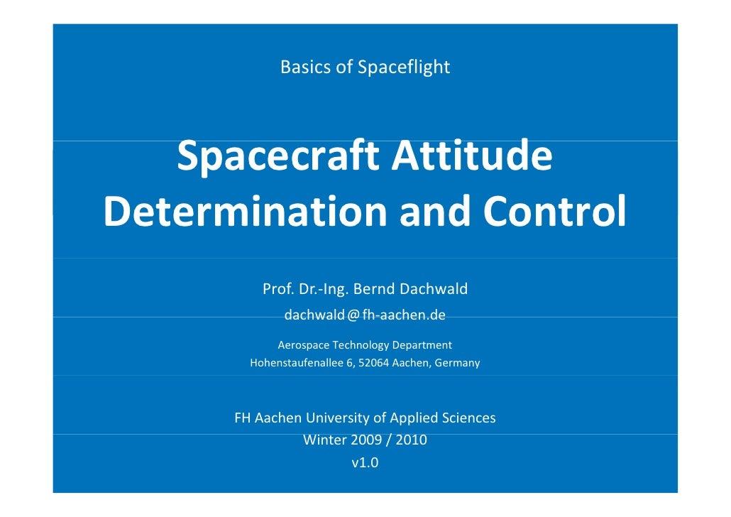 BasicsofSpaceflight        SpacecraftAttitude     S       f A i d DeterminationandControl D t    i ti       dC t l  ...