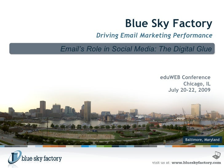 Baltimore, Maryland Blue Sky Factory Driving Email Marketing Performance Email's Role in Social Media: The Digital Glue ed...