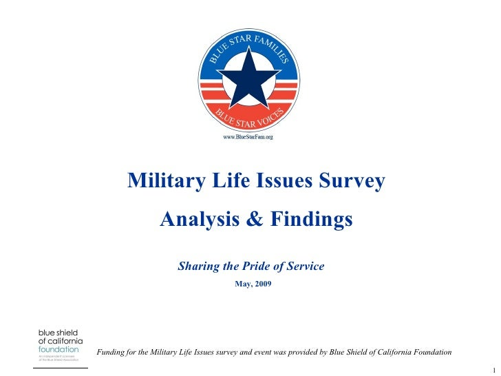 Military Life Issues Survey Analysis & Findings May, 2009 Sharing the Pride of Service Funding for the Military Life Issue...