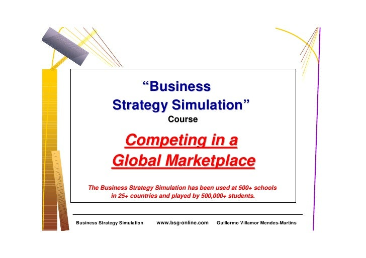"""Business                Strategy Simulation""                                   Course                 Competing in a     ..."