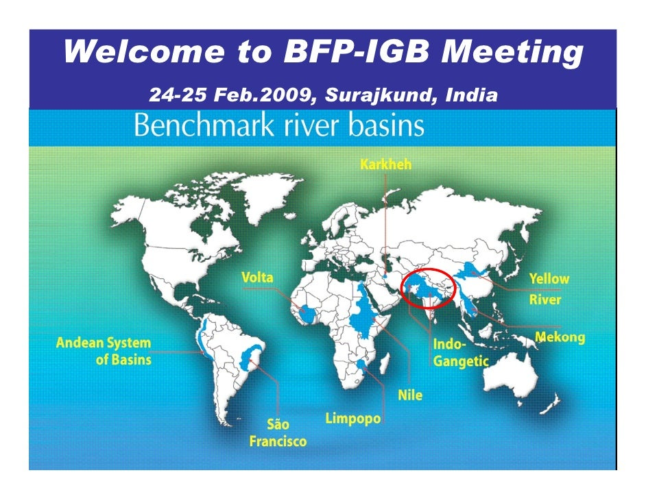 Welcome to BFP-IGB Meeting     24-25 Feb.2009, Surajkund, India