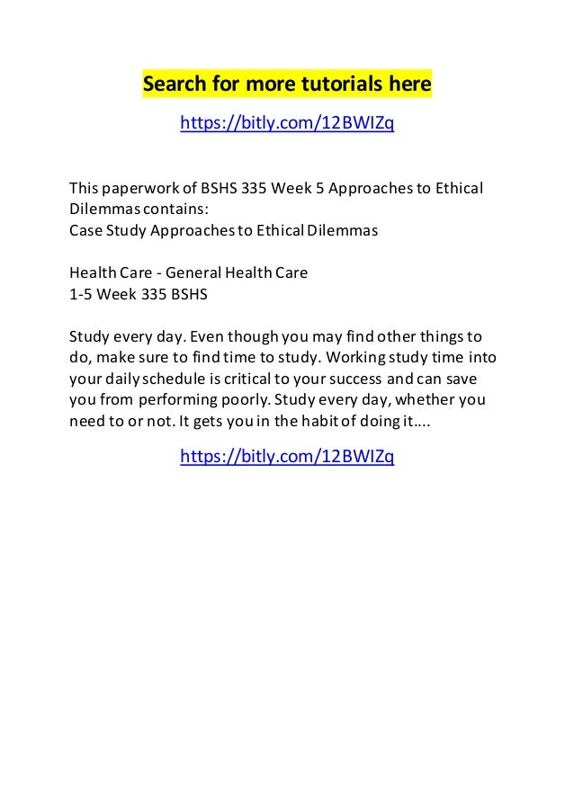 bshs 335 week 5 case study approaches to ethical dilemmas