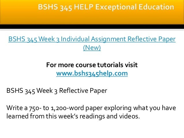 bshs 345 week 3 reflective Bshs 345 week 3 reflective paper write a 1,750- to 2,100-word paper exploring what you have learned from this week's readings and videos include the following in your paper.
