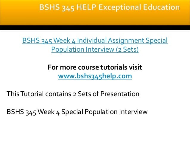 special population uop bshs 402 Bshs 402 week 4 individual assignment special populations paper $ 1500 bshs 402 week 4 individual assignment special populations paper $1500 buy now i have reviewed different cas submitted on: 16 mar, 2017 06:43:23 this tutorial.