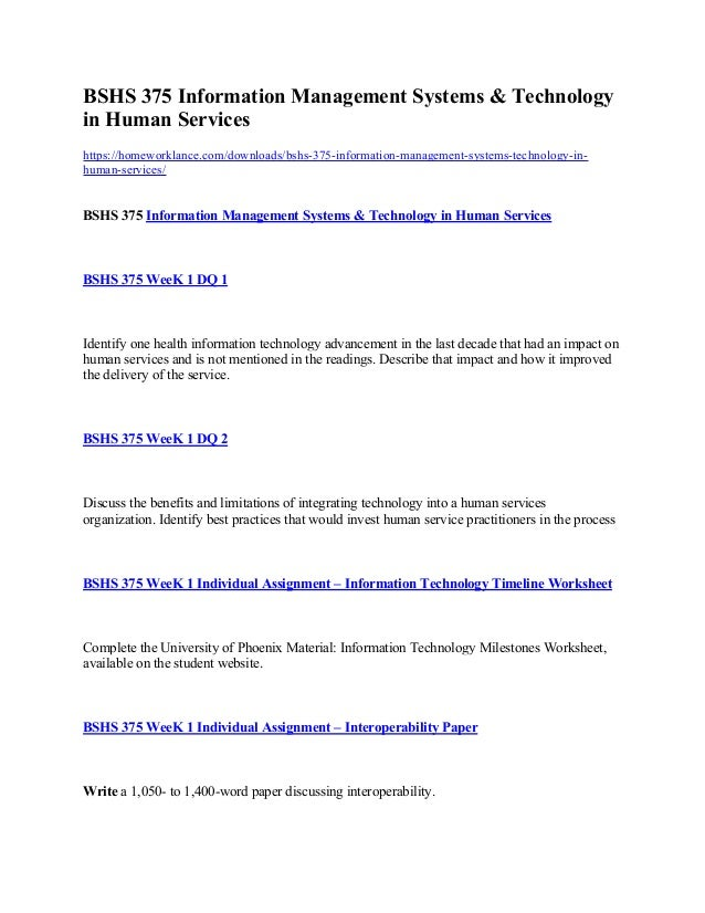 bshs 375 information systems and technology in human services Bshs 375 week 1 interoperability paper (2 papers) human services organization–for example, mental health provider or foster care provider–and.