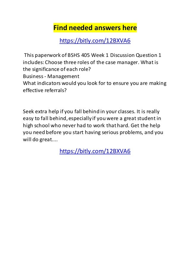 Find needed answers here  https://bitly.com/12BXVA6  This paperwork of BSHS 405 Week 1 Discussion Question 1  includes: Ch...