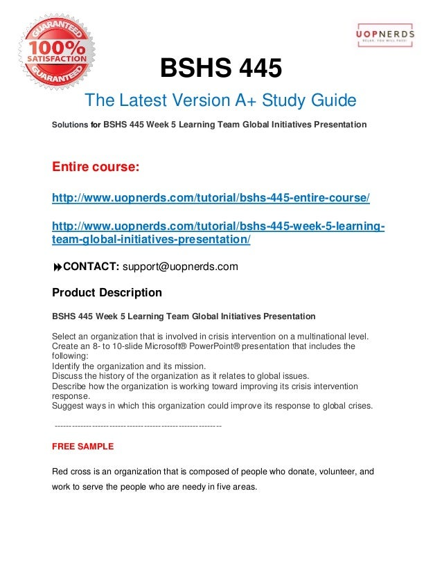 BSHS 445 The Latest Version A+ Study Guide Solutions for BSHS 445 Week 5 Learning Team Global Initiatives Presentation Ent...