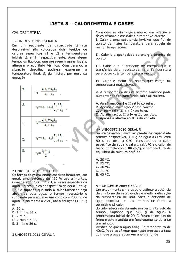 20 LISTA 8 – CALORIMETRIA E GASES CALORIMETRIA 1 - UNIOESTE 2013 GERAL R Em um recipiente de capacidade térmica desprezíve...
