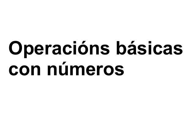 Operacións básicascon números