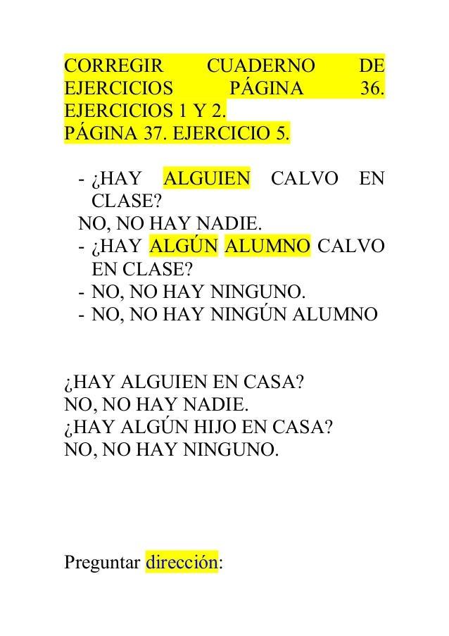CORREGIR CUADERNO DE  EJERCICIOS PÁGINA 36.  EJERCICIOS 1 Y 2.  PÁGINA 37. EJERCICIO 5.  - ¿HAY ALGUIEN CALVO EN  CLASE?  ...