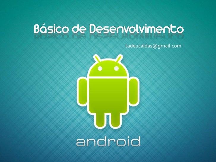 tadeucaldas@gmail.com
